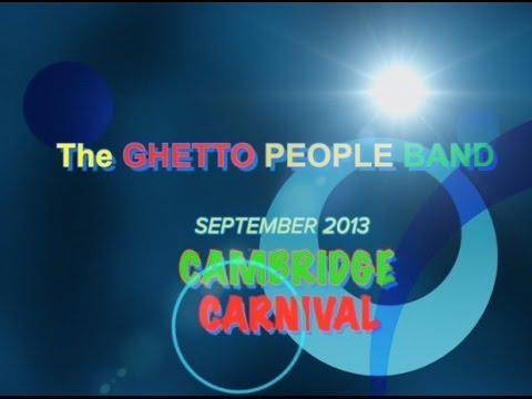 Ghetto People Band 'LIVE' at the Cambridge Carnival 2013