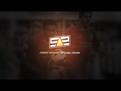 Luis Suarez, Daniel Sturridge (SAS) Top 10 Goals 13/14 - Liverpool FC
