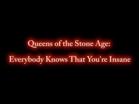 Queens Of The Stoneage - Everybody Knows That You're Insane Lyrics