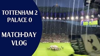 Tottenham 2 Crystal Palace 0 | Son 손흥민 Scores First In New Stadium | Match-day Vlog