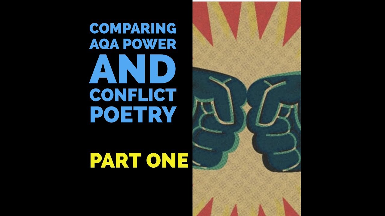 comparing aqa power and conflict poetry part one comparing aqa power and conflict poetry part one