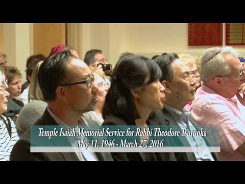 Temple Isaiah - Rabbi Theodore Tsuruoka Memorial Service