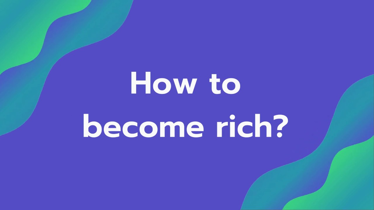 How to Become Rich - All Self-Made secrets
