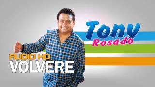 Volvere Tony Rosado Audio HD 2017