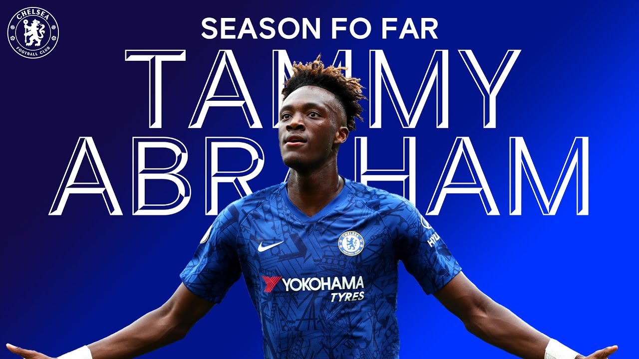 Tammy Abraham Season So Far Chelsea Fc 2019 20 Youtube