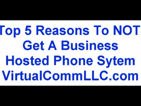 Top 5 Reasons To NOT GET Hosted Phone System | Small Business Phone Systems