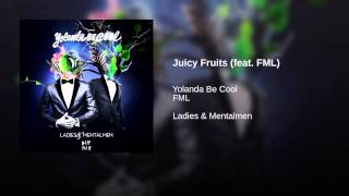 Juicy Fruits (feat. FML)