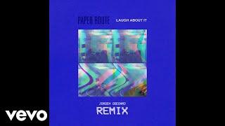 Paper Route - Laugh About It (Jorgen Odegard Remix) [Audio]
