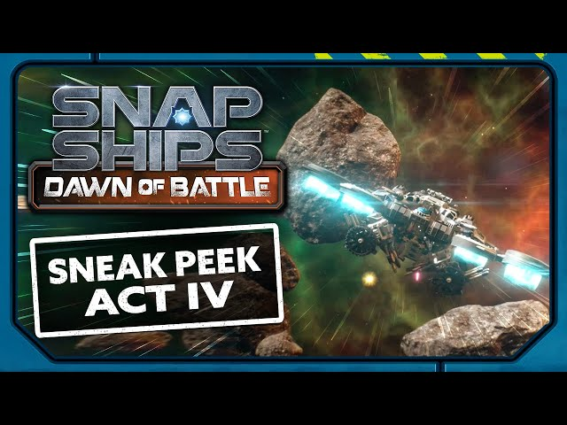 NEXT ON Snap Ships Dawn of Battle Act IV