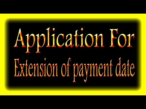 Application for extension of bank loan payment.