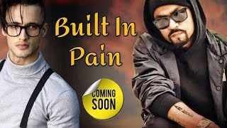 Asim Riaz In New Music Video 'Built In Pain' With Rapper Bohemia !