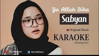 Download Lagu KARAOKE Ya Allah Biha - SABYAN (99% Persis Musik Asli + Backing Vocal) | by Barry Makhanza mp3