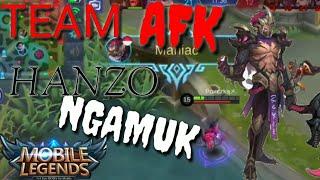 Team AFK , HANZO MANIAC !!! [Mobile Legends : Bang Bang]
