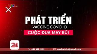 Vũ khí hiệu quả nhất để đẩy lùi dịch COVID-19 chính là vaccin, chính điều này đã khai hỏa cho một cuộc đua phát triển vacccine trên toàn thế giới....