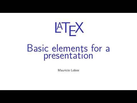 Latex - Basic elements for a presentation
