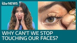 Touching our face can spread coronavirus, but how do we stop doing it? | ITV News