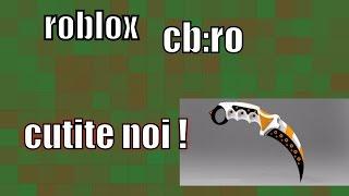 roblox cb:ro s-au bagat cutite noi !