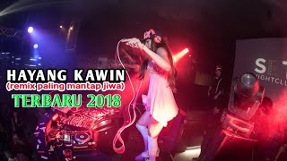HAYANG KAWIN // REMIX DJ PALING MANTAP JIWA - TERBARU 2018