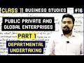 #16, Departmental undertaking(Class 11 business studies)
