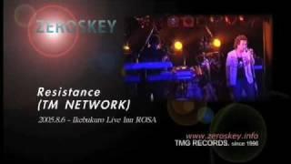 ZEROSKEY (ゼロスキィ) Resistance (TM NETWORK) / -Live version 2005....