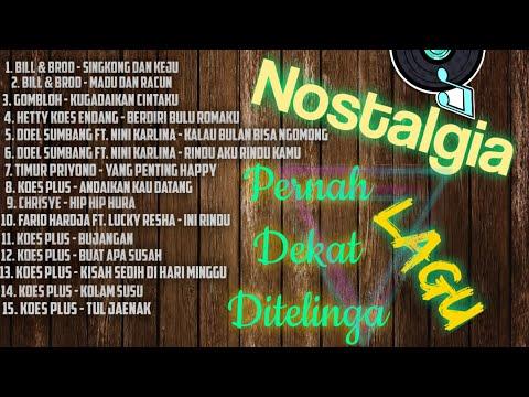 Kompilasi Lagu-Lagu Nostalgia (Bill \u0026 Brod, Gomloh, Hetty Koes Endang, Doel Sumbang, Koes Plus, Dll)
