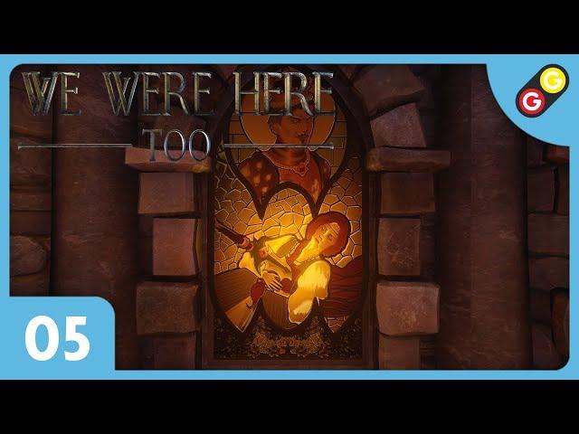 We Were Here Too #05 On cherche des vitraux ! [FR]