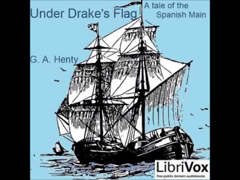 Under Drake's Flag: A Tale Of The Spanish Main (FULL Audiobook)