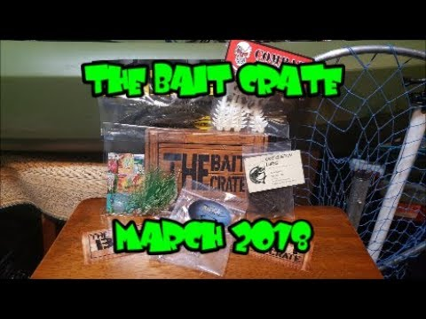 THE BAIT CRATE!! MARCH 2018 Unboxing!!!