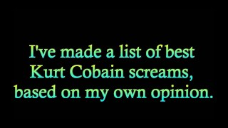 Top 10 Best Kurt Cobain Screams