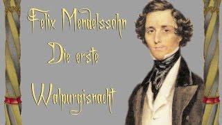 Mendelssohn - Die erste Walpurgisnacht