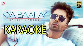 Harrdy Sandhu - Kya Baat Ay - KARAOKE With Lyrics | B Praak | Jaani || Punjabi Karaoke | BasserMusic