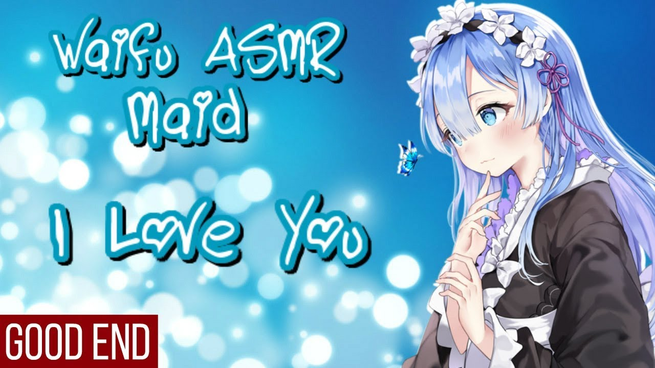 ♥ Waifu ASMR | GOOD END: I Love You | MAID |【ROLEPLAY / ASMR】♥