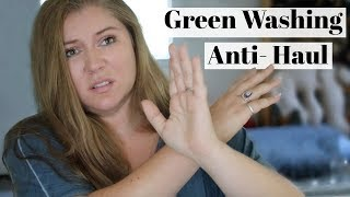 ANTI-HAUL// Greenwashed Products I CANNOT Stand