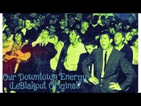 Our Downtown Energy  LeBlakout Original Teaser 145Bpm