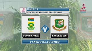 South Africa v Bangladesh, ICC Women's World Cup Qualifier, 2017