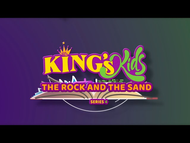 The King's Kids: The Rock and The Sand
