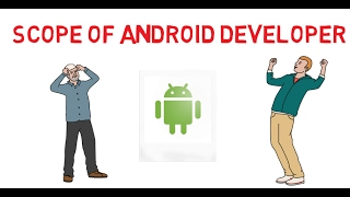 Scope of Android Developer