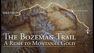 The Bozeman Trail: A Rush to Montana's Gold