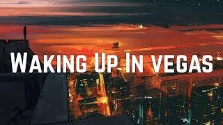 Katy Perry - Waking Up In Vegas (Lyrics)