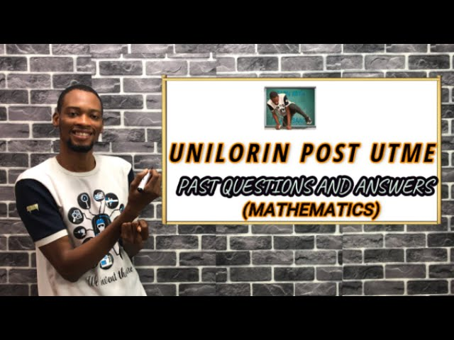 UNILORIN Post UTME Past Questions And Answers (Mathematics)