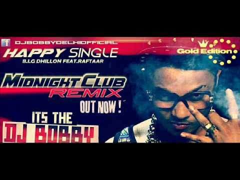 Happy Single B.I.G Ft. Raftaar_Midnight Club Remix