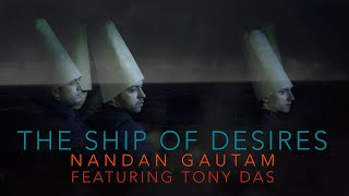 The Ship of Desires [feat. Tony Das]
