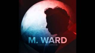 Watch M Ward Theres A Key video