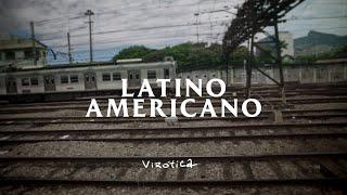 Latino Americano - Virótica