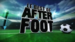 le best of de l after foot du lundi 15 mai