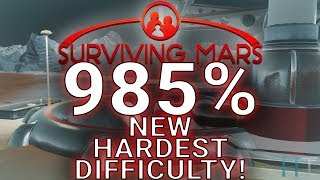 985% NEW HARDEST DIFFICULTY - Surviving Mars - See Details In Description
