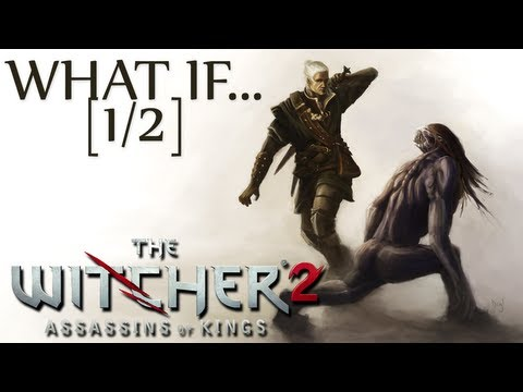 Let's Play The Witcher 2 [BLIND] - What If... [Part 1/2]