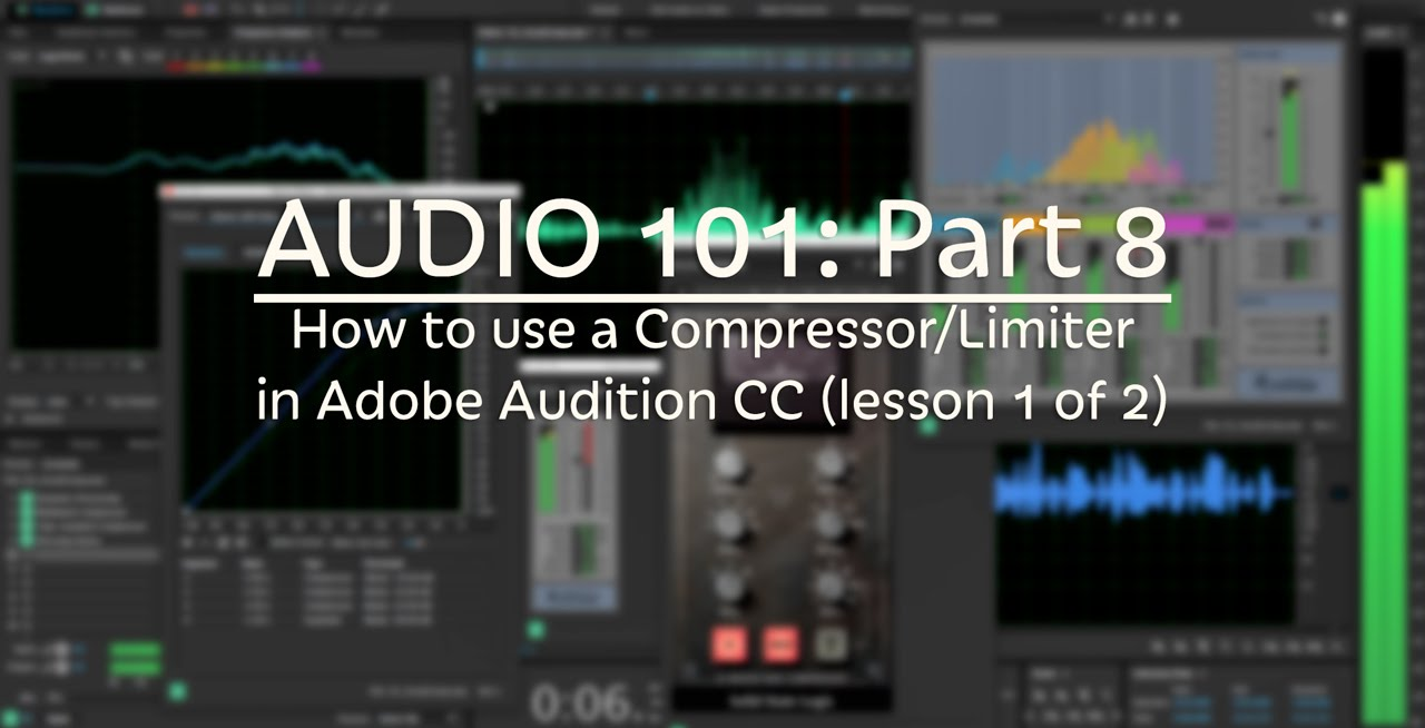 How to use a Compressor/Limiter (AUDIO 101: Part 8)