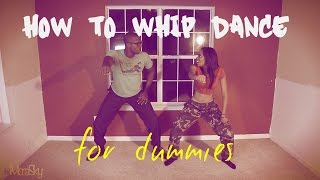 how to whip dance for dummies instructional video
