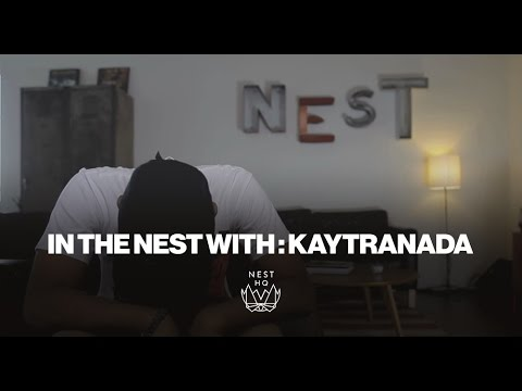 In the Nest with KAYTRANADA